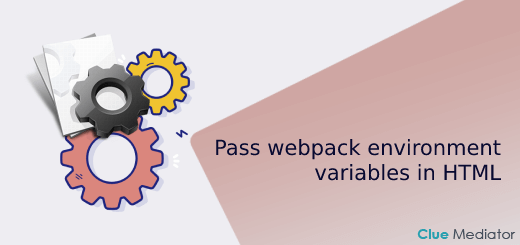 How to pass webpack environment variables in HTML - Clue Mediator