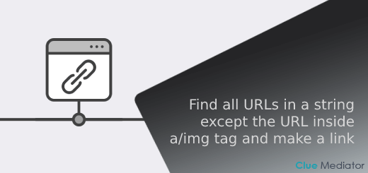 Find all URLs in a string except the URL inside a and img tag and make a link using JavaScript - Clue Mediator