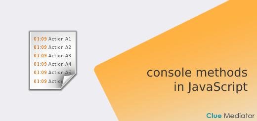 console methods in JavaScript - Clue Mediator