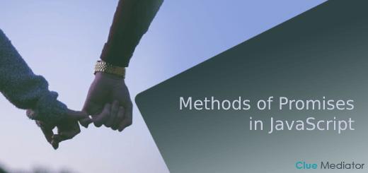 Methods of Promises in JavaScript - Clue Mediator
