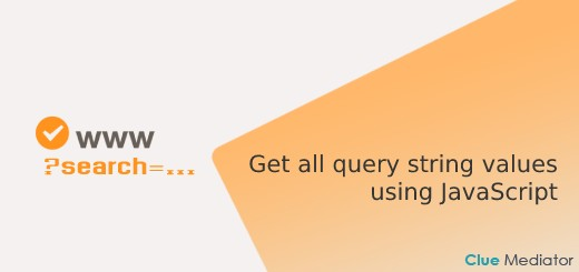 Get all query string values using JavaScript - Clue Mediator