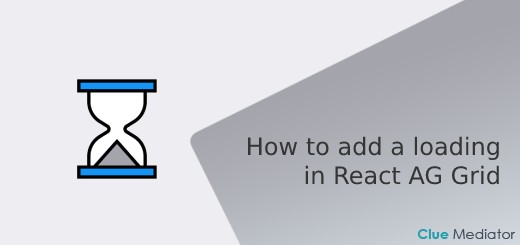 How to add a loading in React AG Grid - Clue Mediator