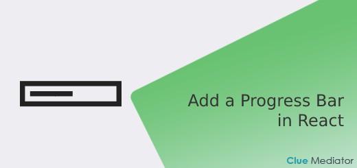 How to add a Progress Bar in React - Clue Mediator