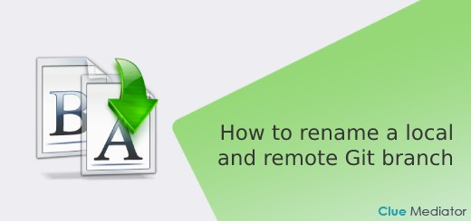 How to rename a local and remote Git branch - Clue Mediator