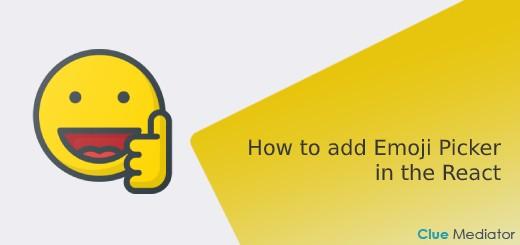How to add Emoji Picker in the React - Clue Mediator