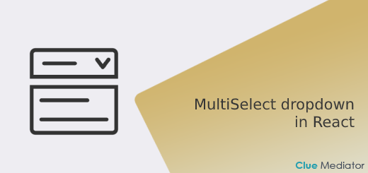 MultiSelect dropdown in React - Clue Mediator